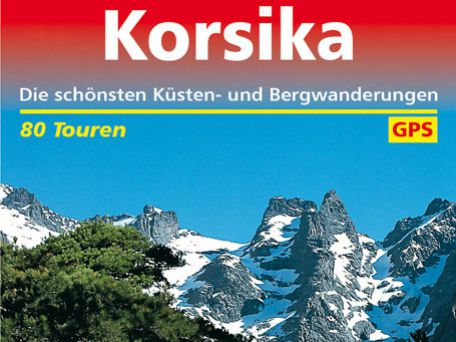 Klaus Wolfsperger: Korsika. Die schönsten Küsten- und Bergwanderungen